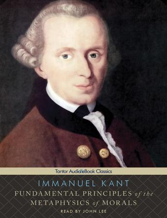 """Fundamental Principles of the Metaphysics of Morals"" by Immanuel Kant"