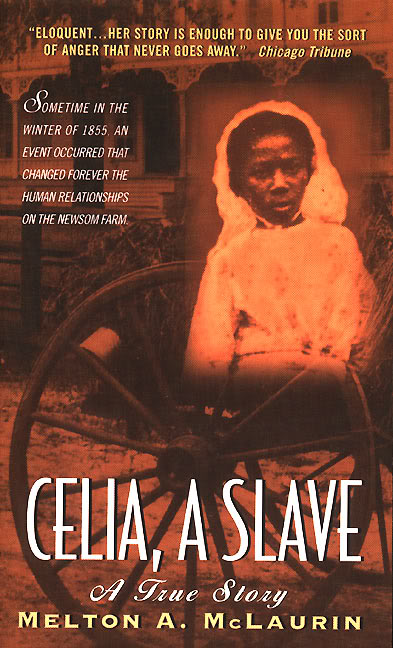 """Celia: A Slave"" by Melton A. McLaurin"