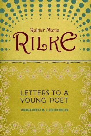 """""""Letters to a Young Poet"""" by Rainer Maria Rilke"""