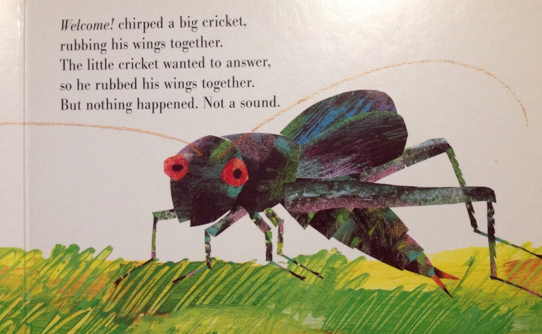 "From ""The Very Quiet Cricket"" by Eric Carle"